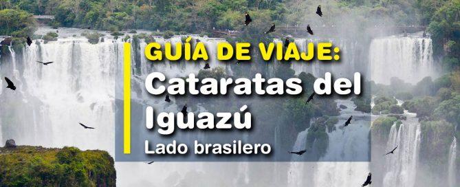 Cataratas del Iguazú, lado brasilero. Guía de viaje.