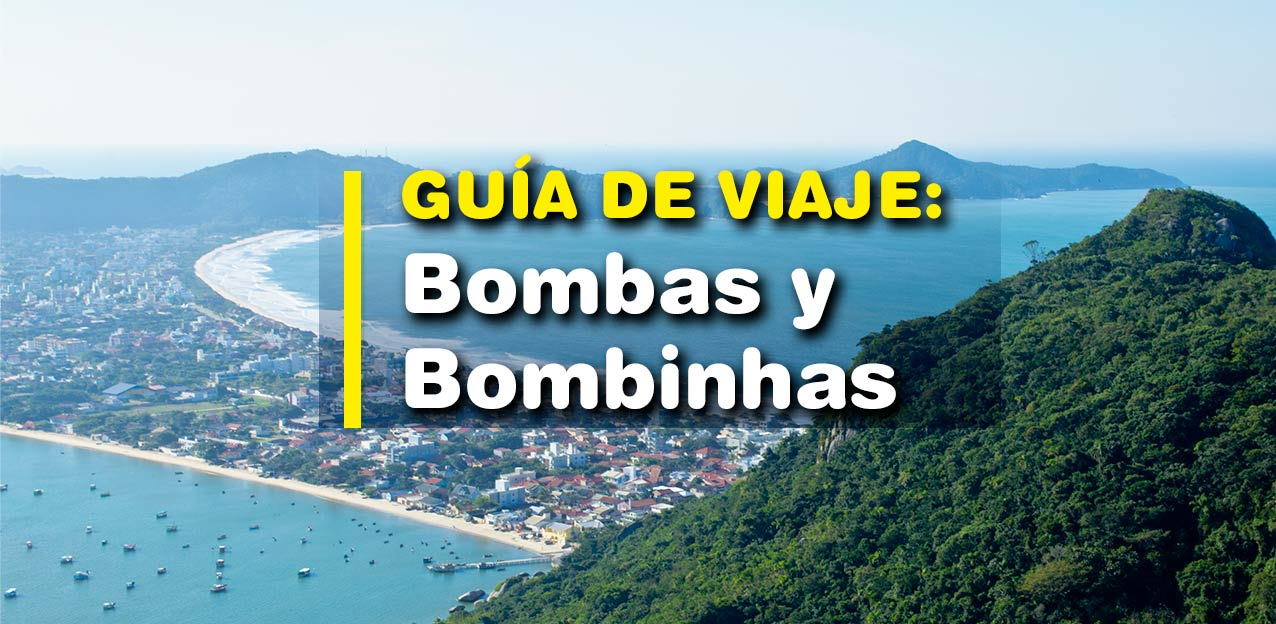Playas de Bombas y Bombinhas – Guía completa 2020.
