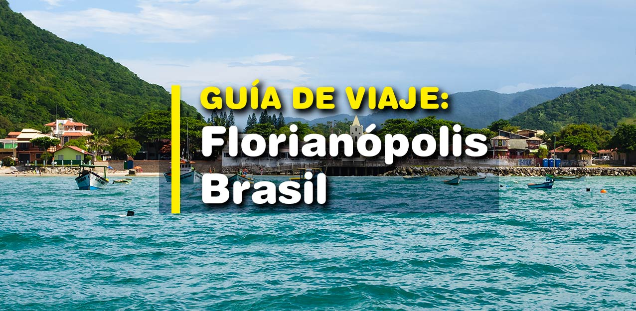 Playas de Florianópolis, Brasil. Guía de viaje
