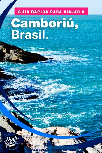 Playas de Camboriú, Brasil. Guía rápida para organizar tu viaje.