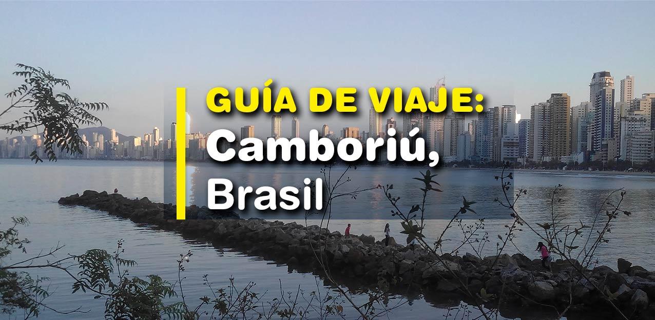 Playas de Camboriú, Brasil. Guía de viaje