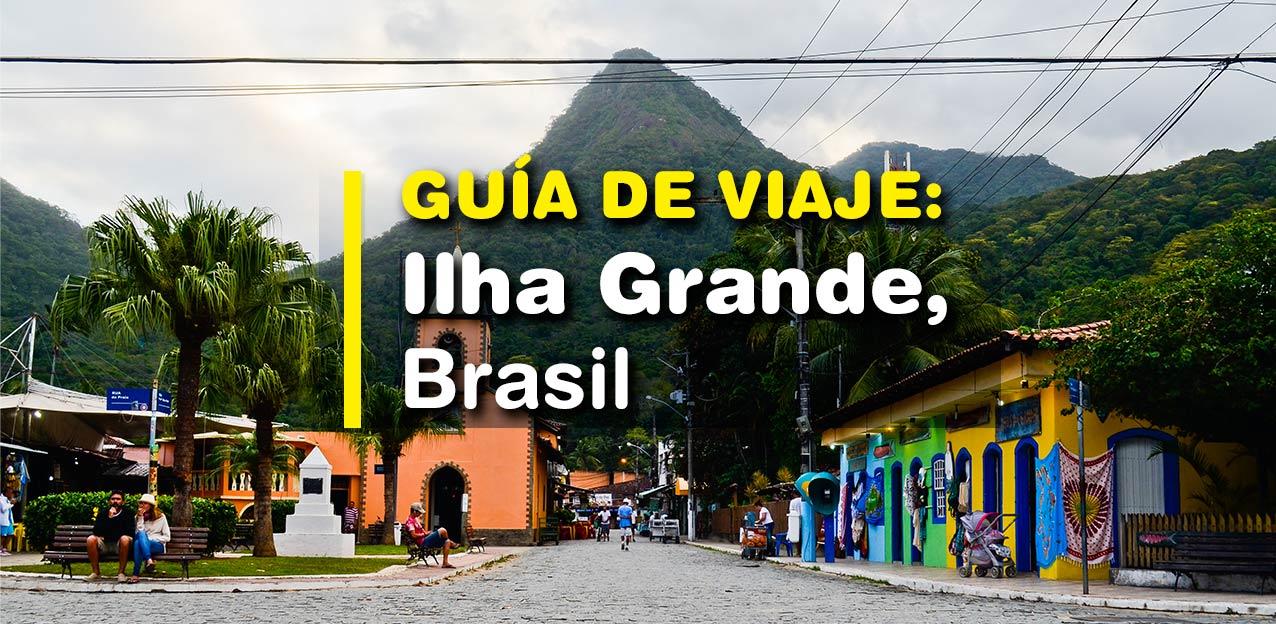 Guía para tu viaje a Ilha Grande, Brasil 2021