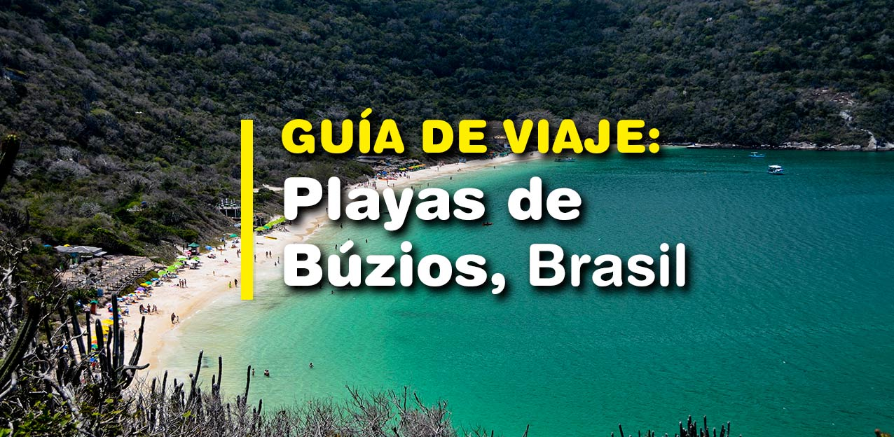 Planificá tu viaje a las playas de Búzios, Brasil. 2021