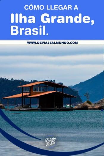 Cómo llegar a Ilha Grande, Brasil. Guía completa con toda la información que necesitás para organizar tu viaje.