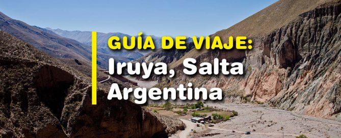 Iruya, Salta, Argentina. Guía de viaje